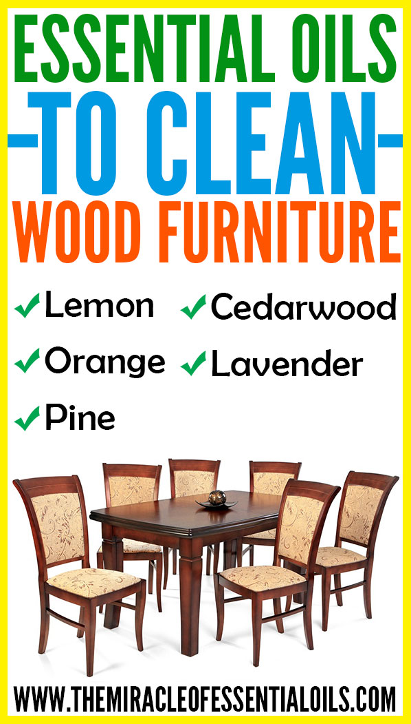 5 Essential Oils For Cleaning Wood Furniture The Miracle