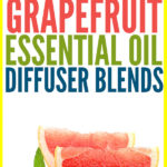 15 Best Grapefruit Essential Oil Diffuser Blends