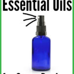 How to Dilute Essential Oils for Spray Recipes