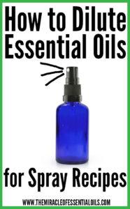 How to Dilute Essential Oils for Spray Recipes