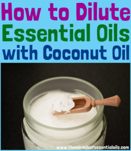 How to Dilute Essential Oils with Coconut Oil