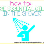 How to Use Essential Oils in the Shower