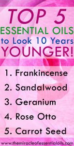 Top 5 Essential Oils to Look 10 Years Younger