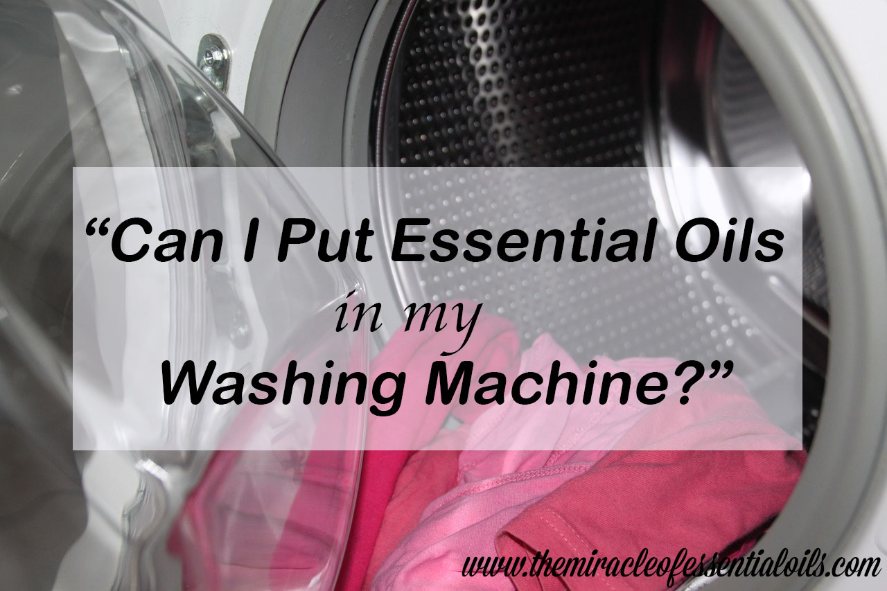 can i put essential oils in my washing machine