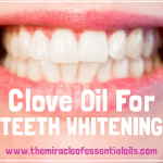 How To Use Clove Oil For Tooth Whitening