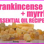DIY Frankincense & Myrrh Essential Oil Recipes