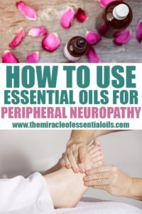How to Use Essential Oils for Peripheral Neuropathy in Feet, Hands, Neck & More