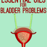 Top 7 Essential Oils for Bladder Problems: UTIs, Overactive Bladder and Incontinence