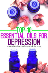 Best 10 Essential Oils for Depression & How to Use Them