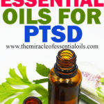Top 10 Essential Oils for PTSD (Post Traumatic Stress Disorder)